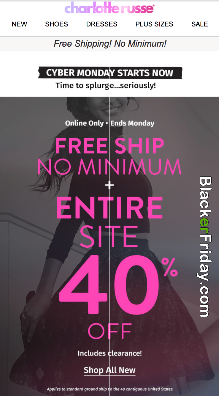 Once the Charlotte Russe Black Friday event began, all products except sale and bridesmaid merchandise were $20 or less and available for free delivery. Jeans were 50% off. And once the Cyber Monday sale kicked off, everything except beauty, fragrance and sale items were 40% off and available for free shipping.
