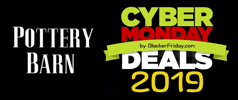 Pottery Barn Cyber Monday 2019 Sale Amp Deals