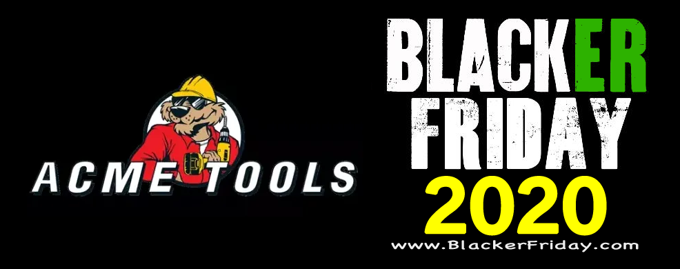 Acme Tools Black Friday 2020 Ad Sale What To Expect Blacker Friday