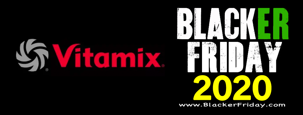 Vitamix Blender Black Friday 2020 Sale Deals Blacker Friday