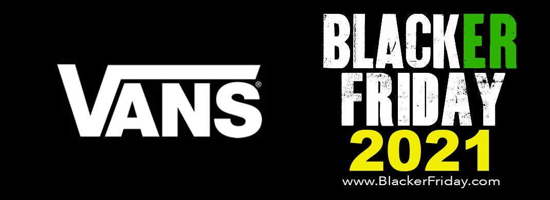 Vans Black Friday 2021 Sale - What to Expect - Blacker Friday